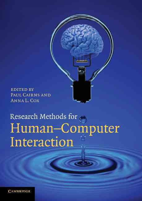 Research Methods for Human-Computer Interaction By Cairns, Paul (EDT)/ Cox, Anna L. (EDT)